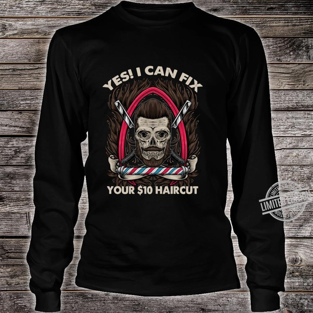 Bearded Barber Skull Can Fix Your $10 Haircut Hair Cut Shirt long sleeved