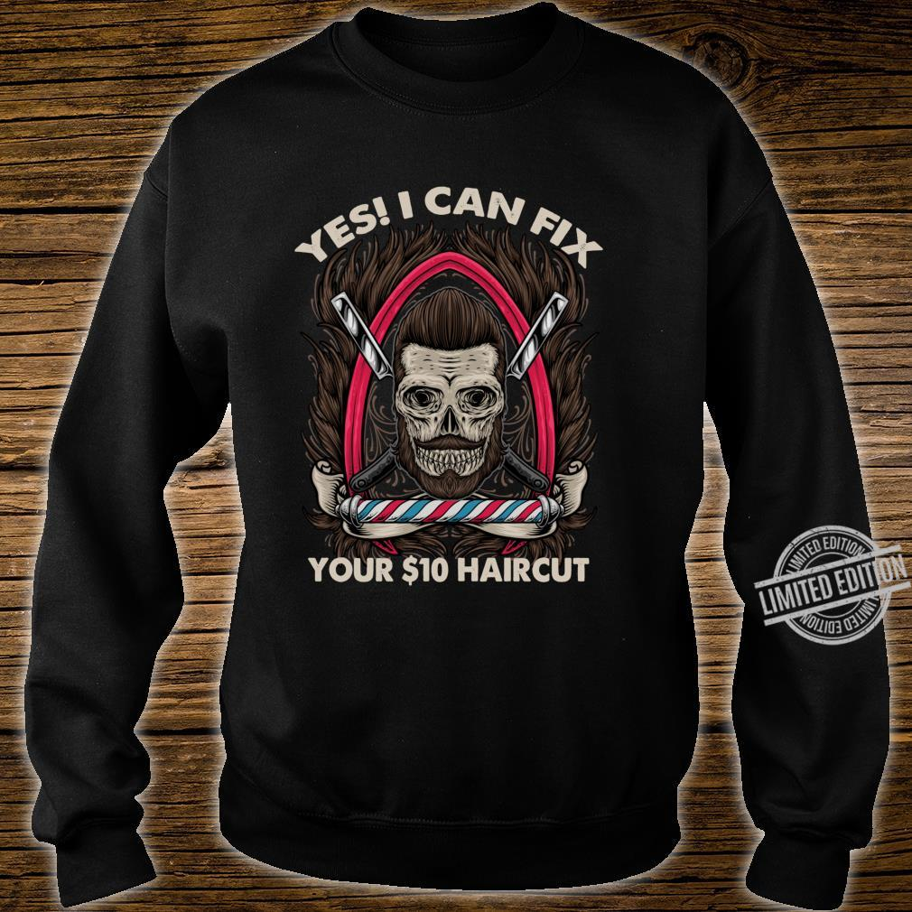 Bearded Barber Skull Can Fix Your $10 Haircut Hair Cut Shirt sweater