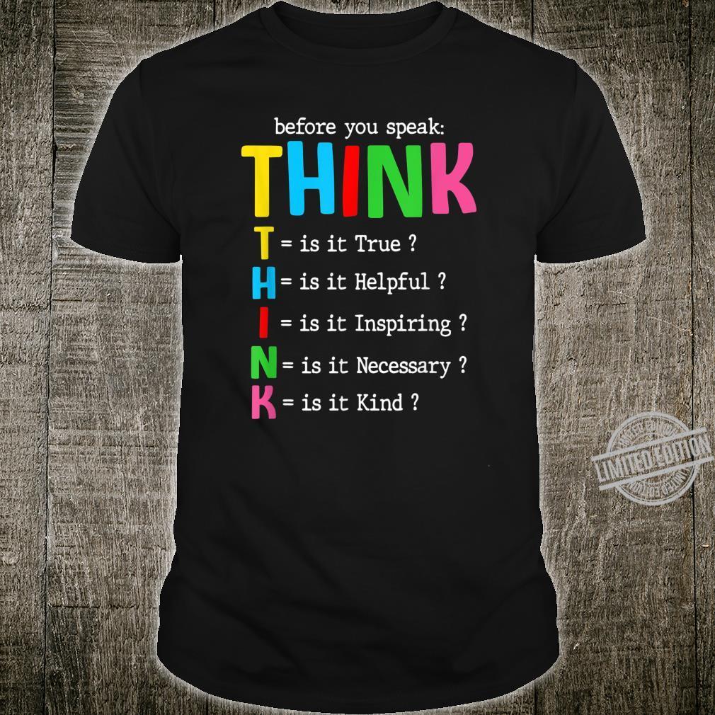 Before U Speak Think Motivational Inspirational Teacher Shirt
