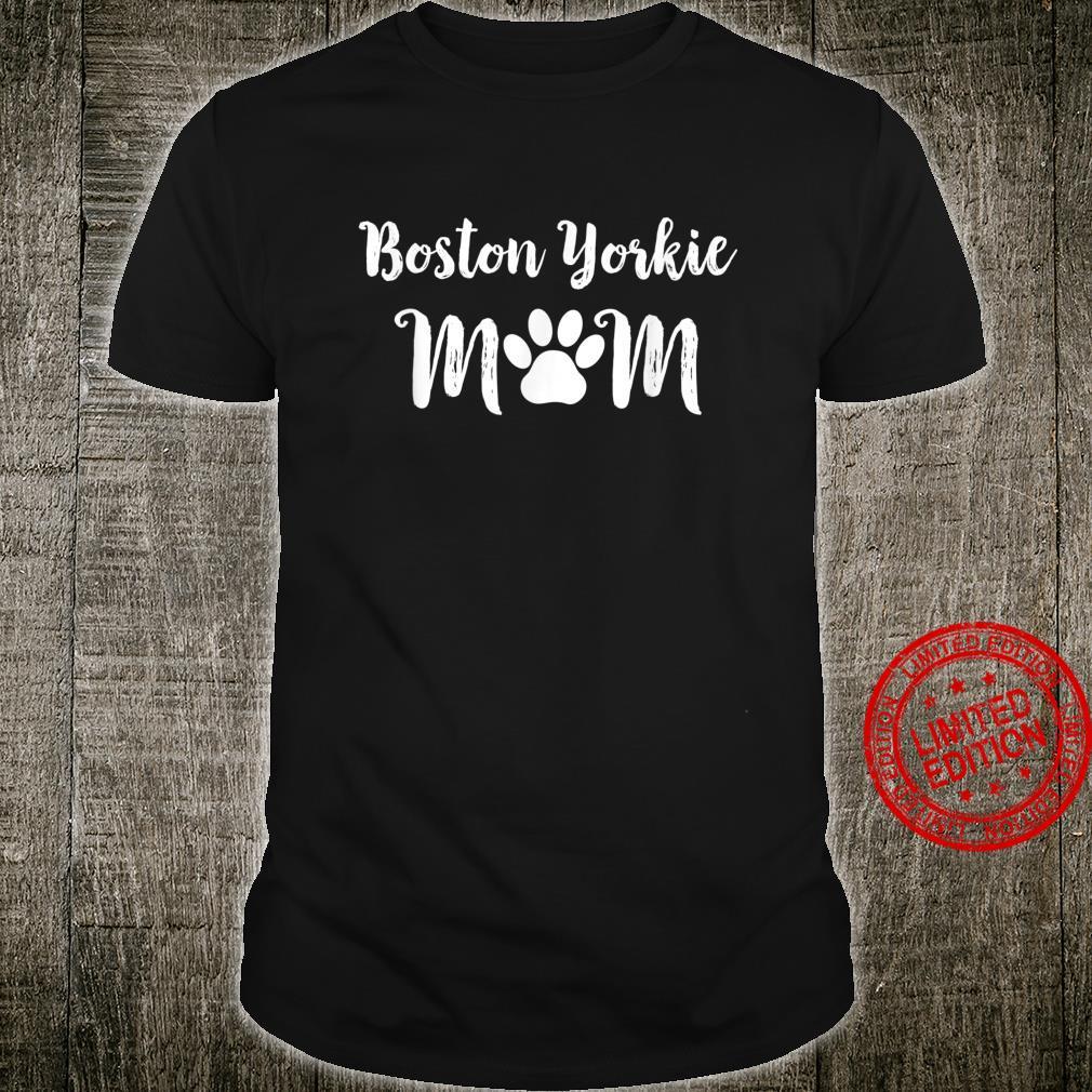 Boston Yorkie Mom Dog Shirt