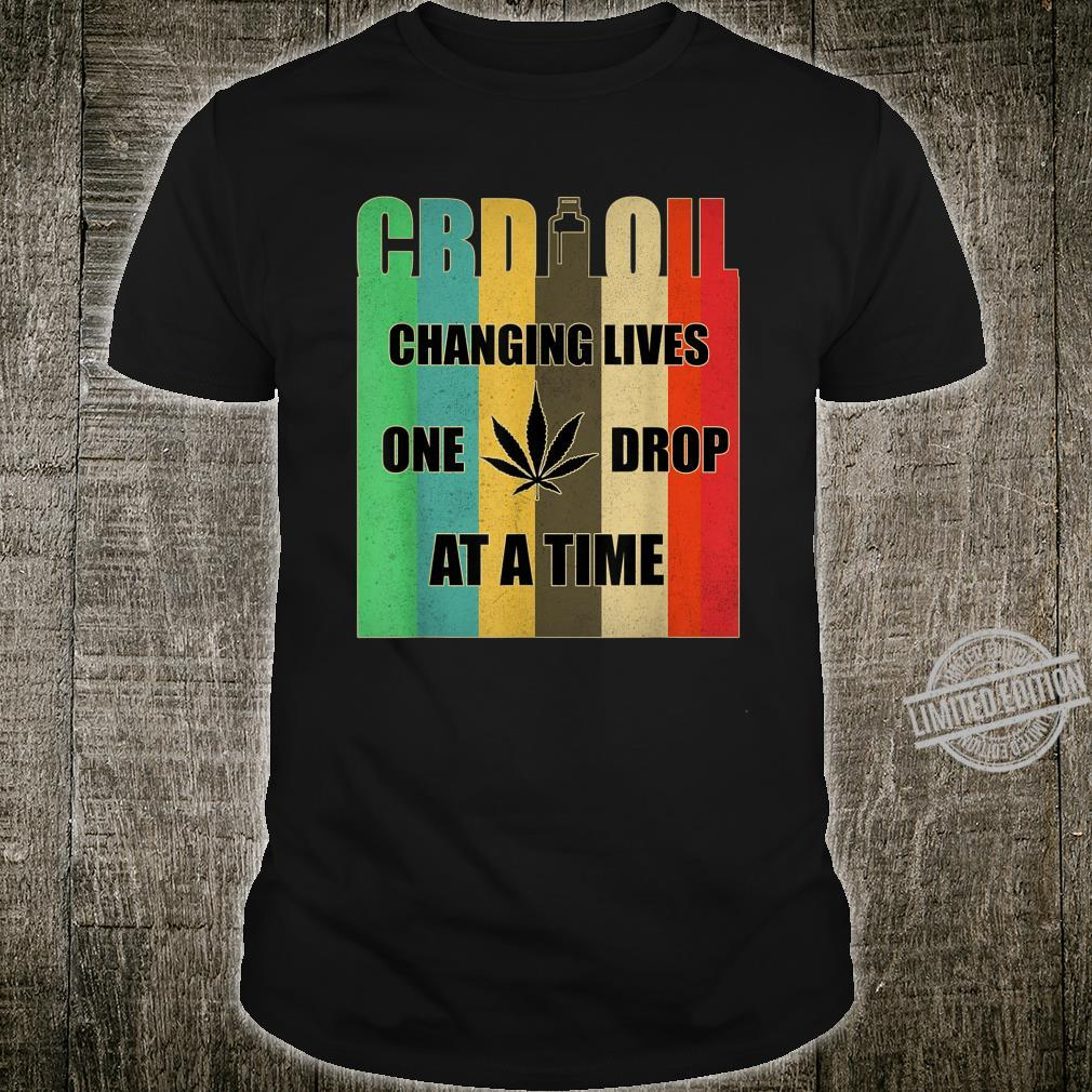 CBD Oil Changing Lives One Drop At A Time, CBD Oil Shirt