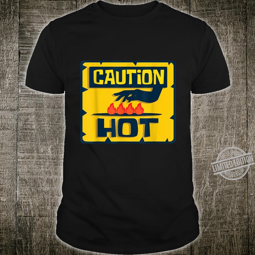 Caution Hot Sicherheit Instructor Shirt