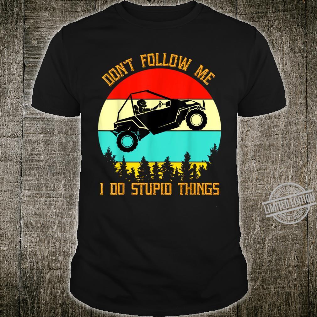 Don't Follow Me I Do Stupid Things Drive A Car Vintage Shirt