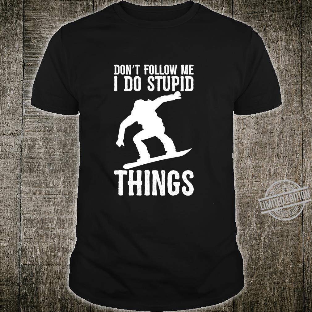 Don't Follow Me I Do Stupid Things Snowboard Snowboarder Langarmshirt Shirt