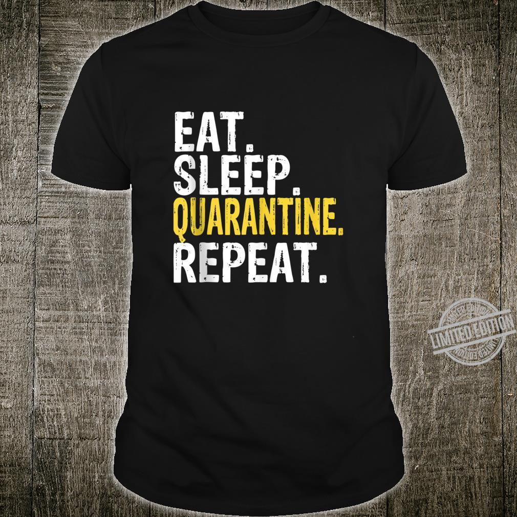Eat Sleep QUARANTINE Repeat Social Distancing Shirt