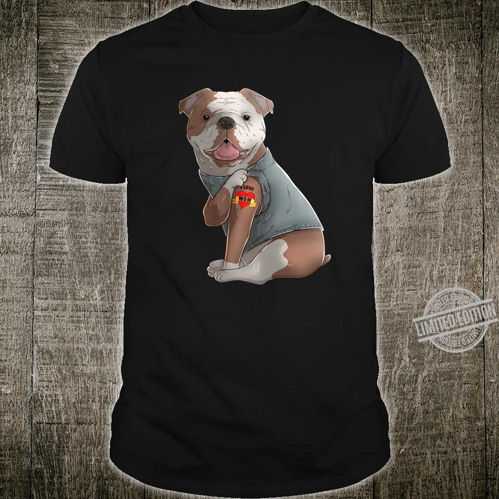 English Bulldog I Love Mom Tattoo Dog Shirt Mother's Day Shirt