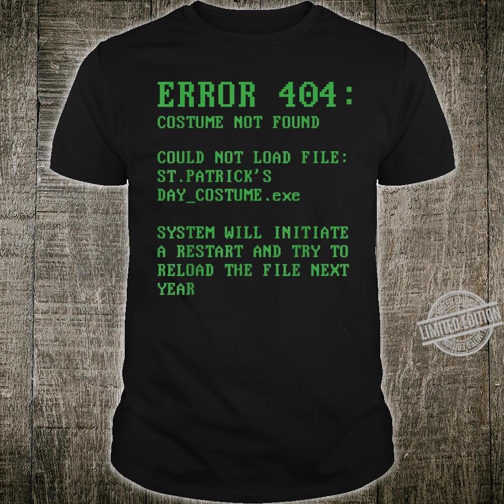 Error 404 Costume Not Found Shamrocked St. Patricks Day Shirt