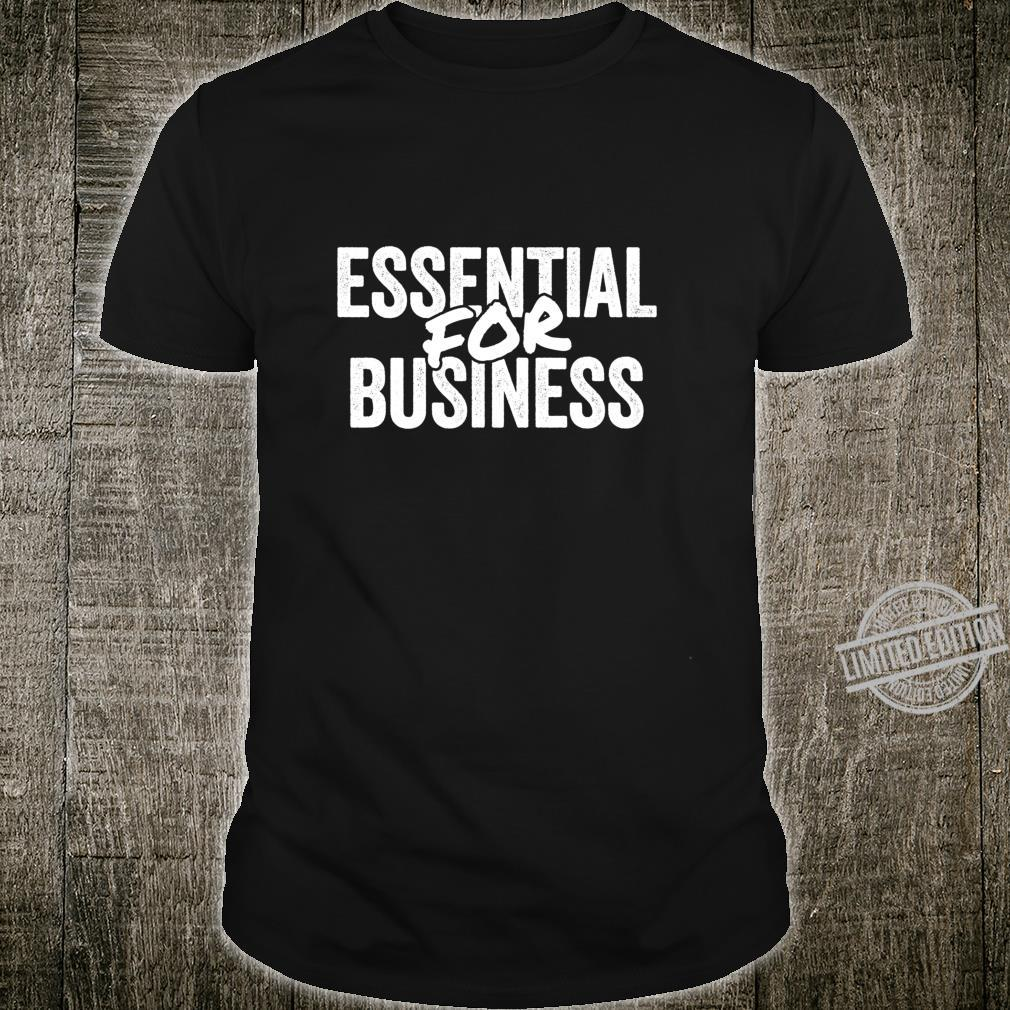 Essential For Business Coworker Retail Employee Shirt