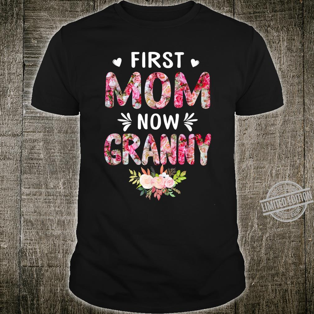 First Mom Now Granny Shirt New Grandma Mother's Day Shirt