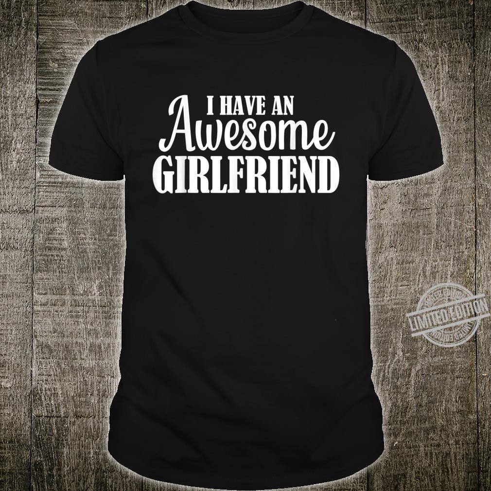 Freund Geschenk I Have an Awesome Girlfriend Shirt