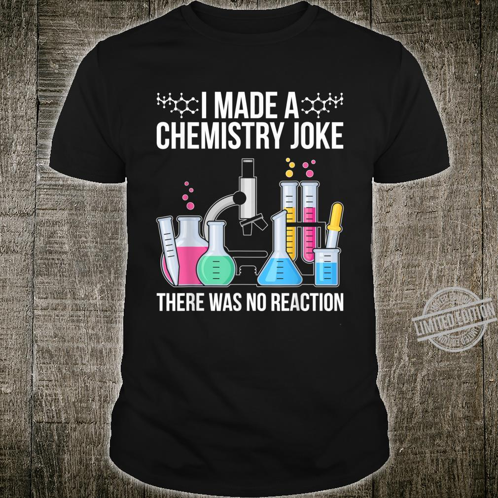 Funny Scientist Idea Chemist Quote Chemistry Shirt