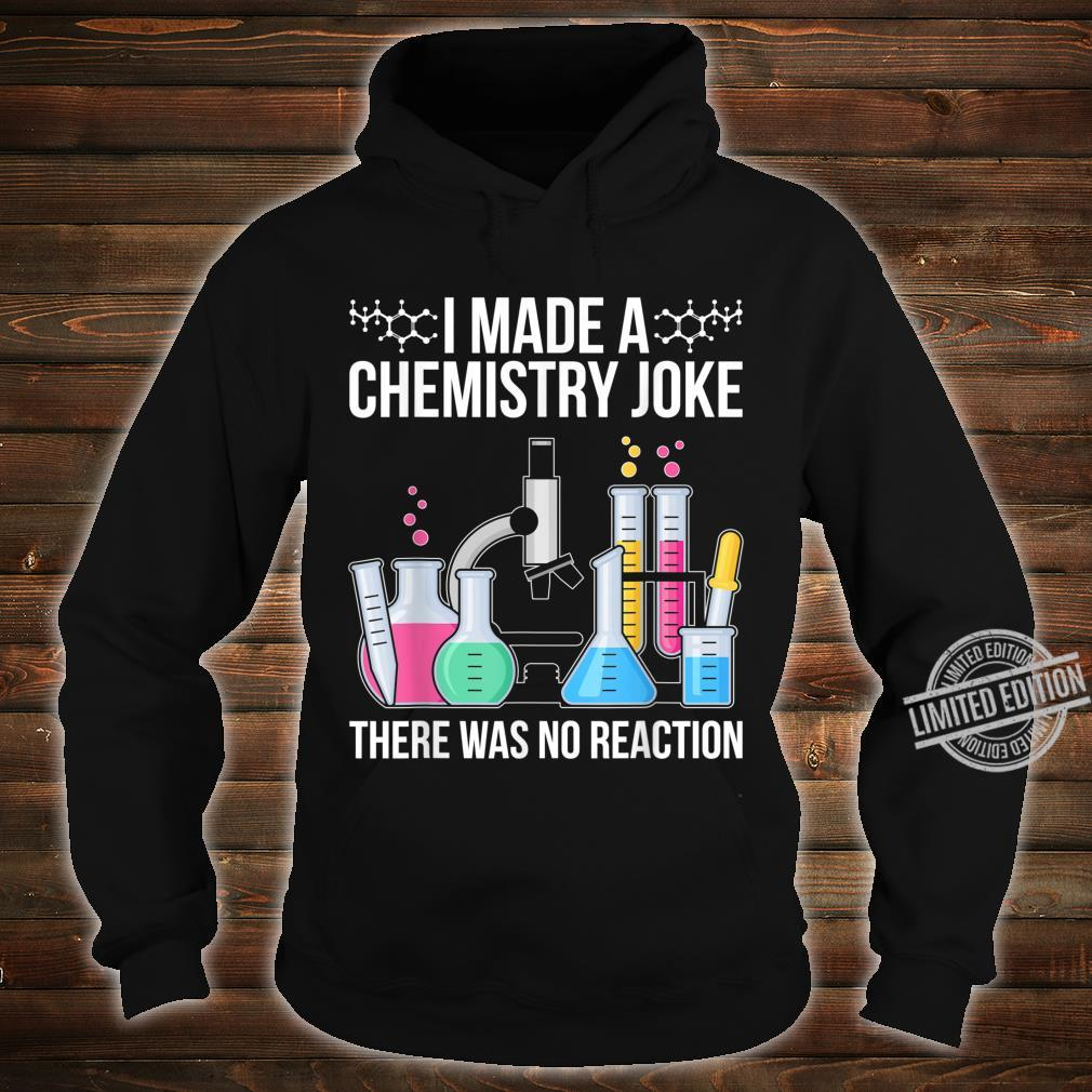 Funny Scientist Idea Chemist Quote Chemistry Shirt hoodie