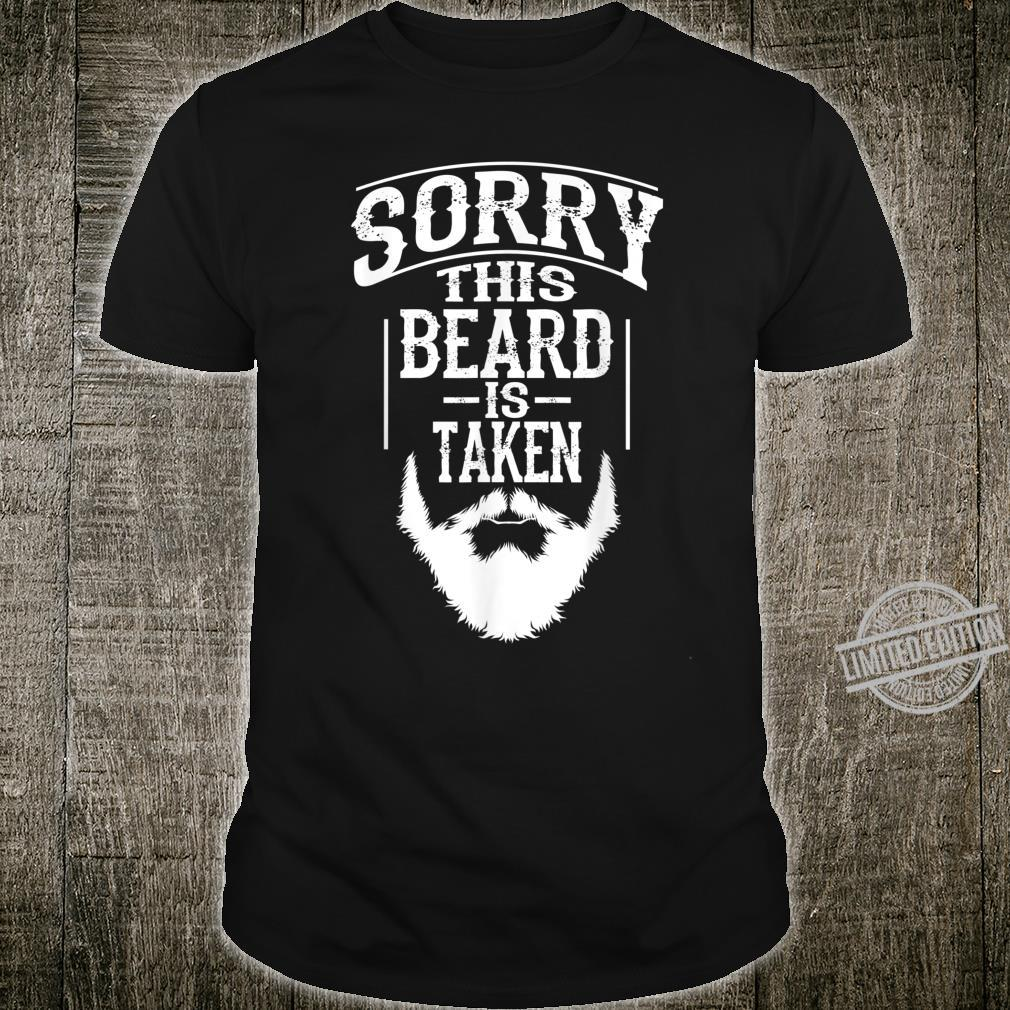 Funny Sorry This Beard Is Taken Cute Bearded Shirt