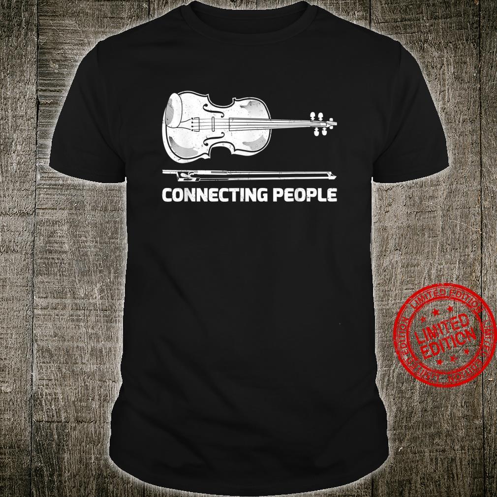 Funny Violin Music Connecting People Violin Shirt