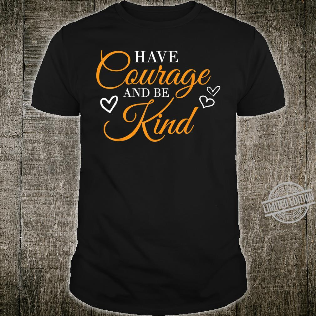 Have Courage And Be Kind Inspirational Life Lessons Shirt