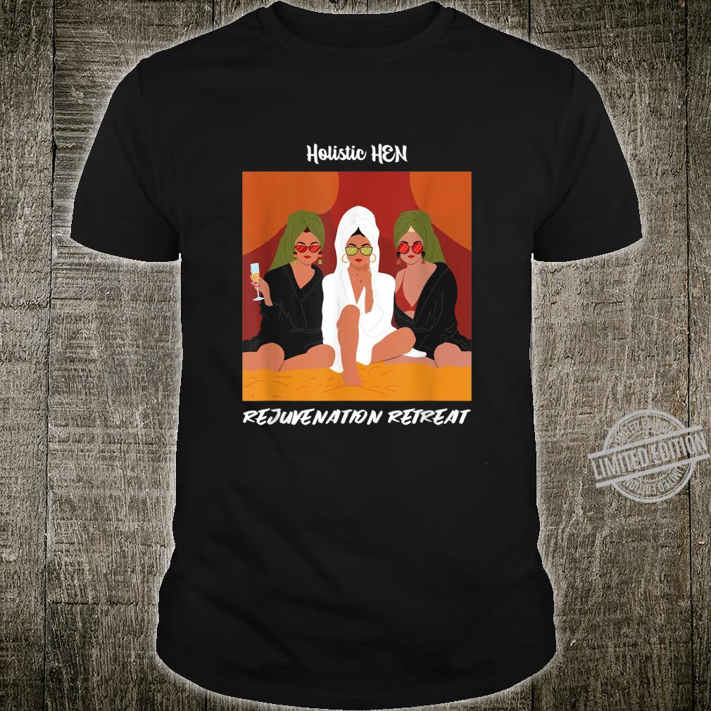 Holistic Hen Rejuvenation Retreat Shirt