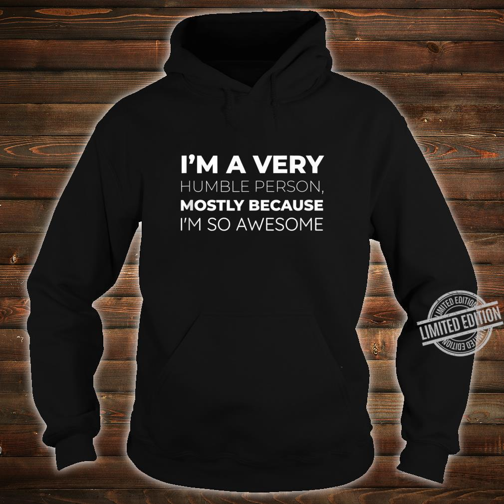 Humble Joke Honest Brag Quote Shirt hoodie