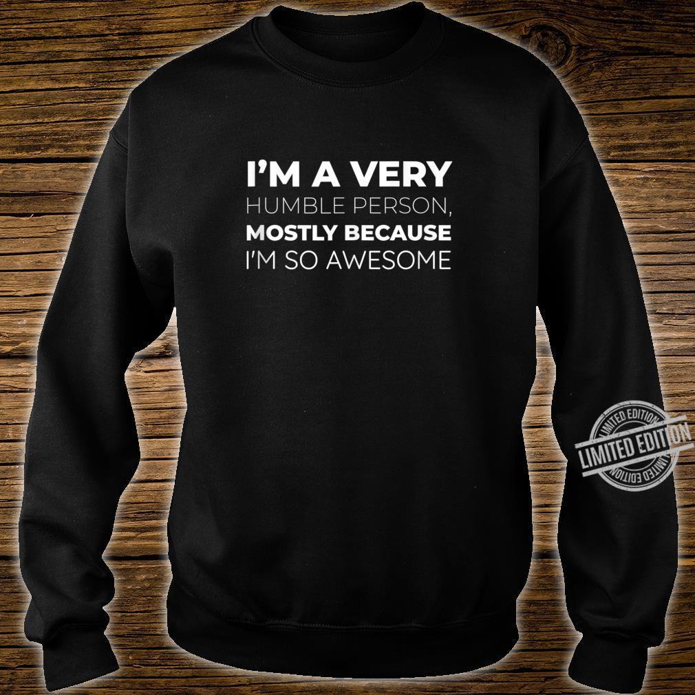 Humble Joke Honest Brag Quote Shirt sweater