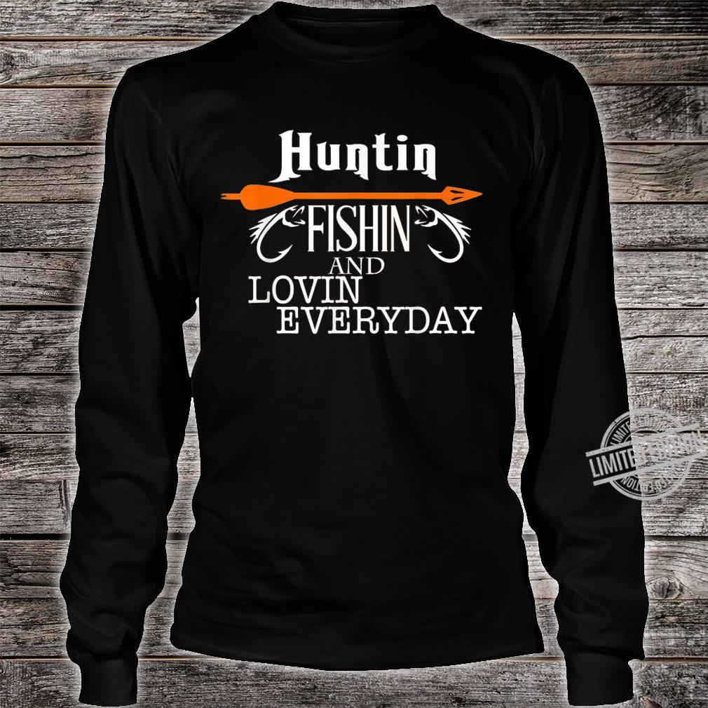 Hunting Fishing And Loving Everyday Hunt & Fish Shirt long sleeved