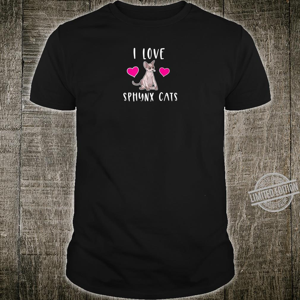 I Love Sphynx Cats cat owner shirt Shirt