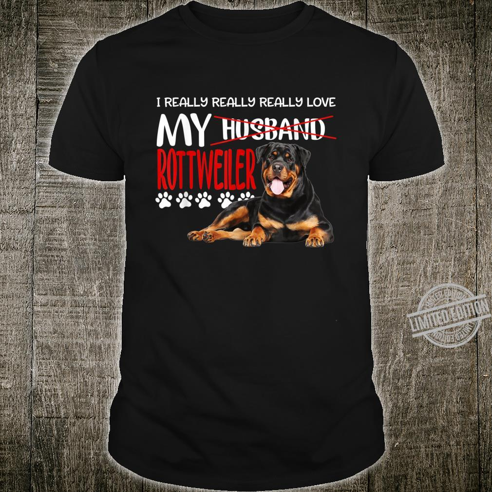 I Really Really Really Love My Rottweiler Dogs Shirt