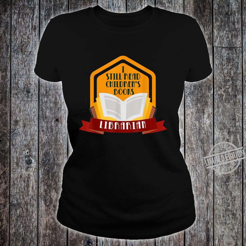 I Still Read Children'S Books Librarian For Book Collector Shirt ladies tee