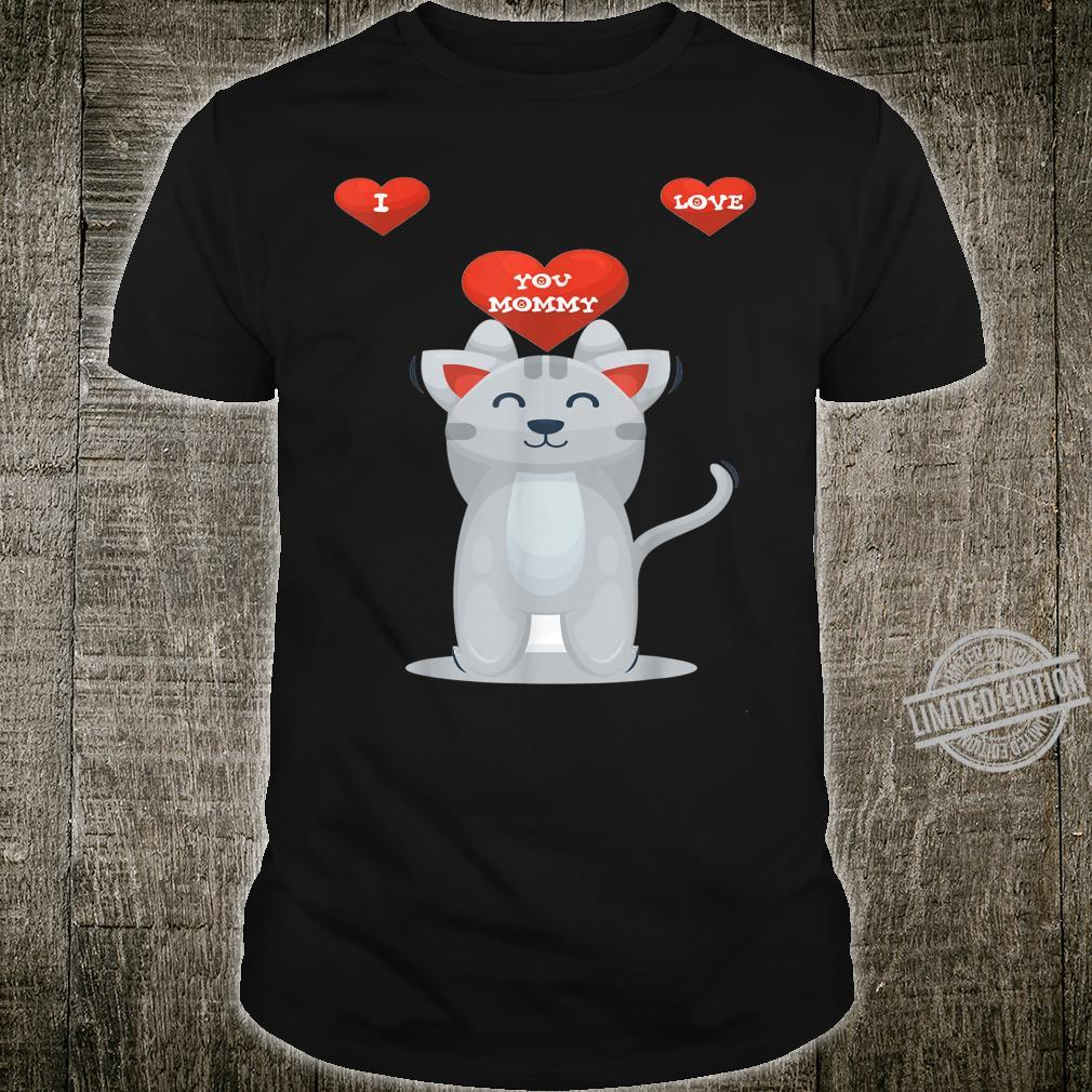 I love you mommy Shirt