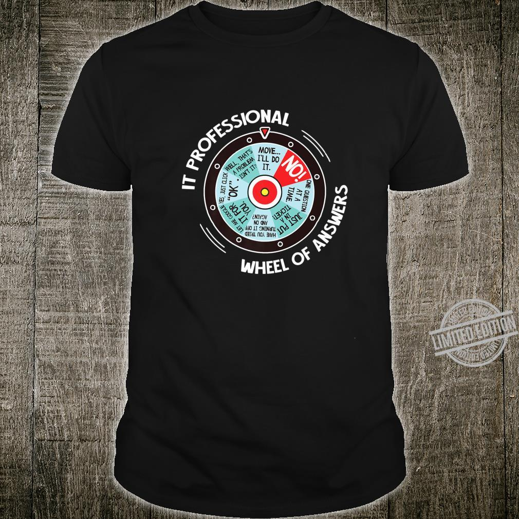 IT Professional Wheel Of Answers IT Tech Check List Shirt