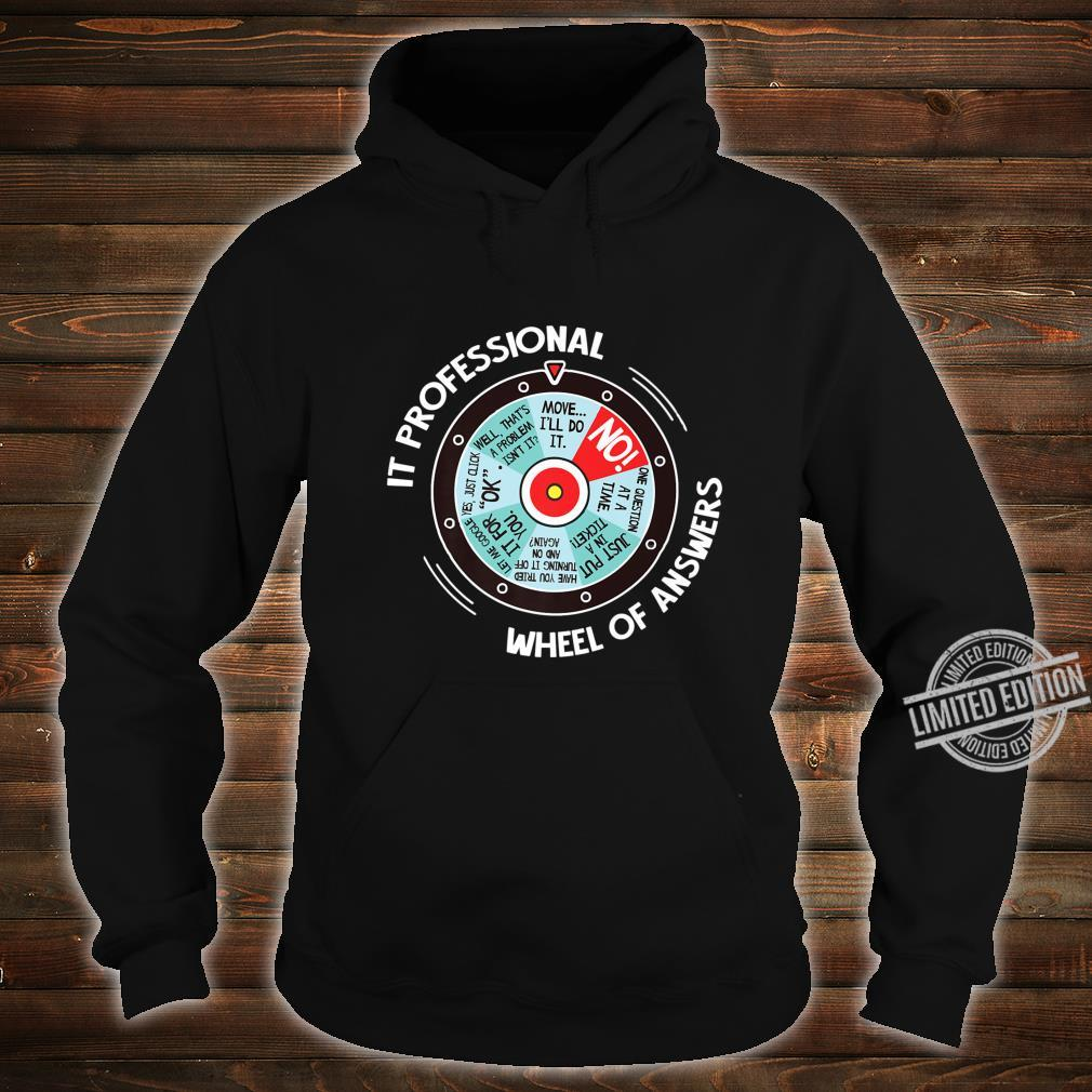 IT Professional Wheel Of Answers IT Tech Check List Shirt hoodie