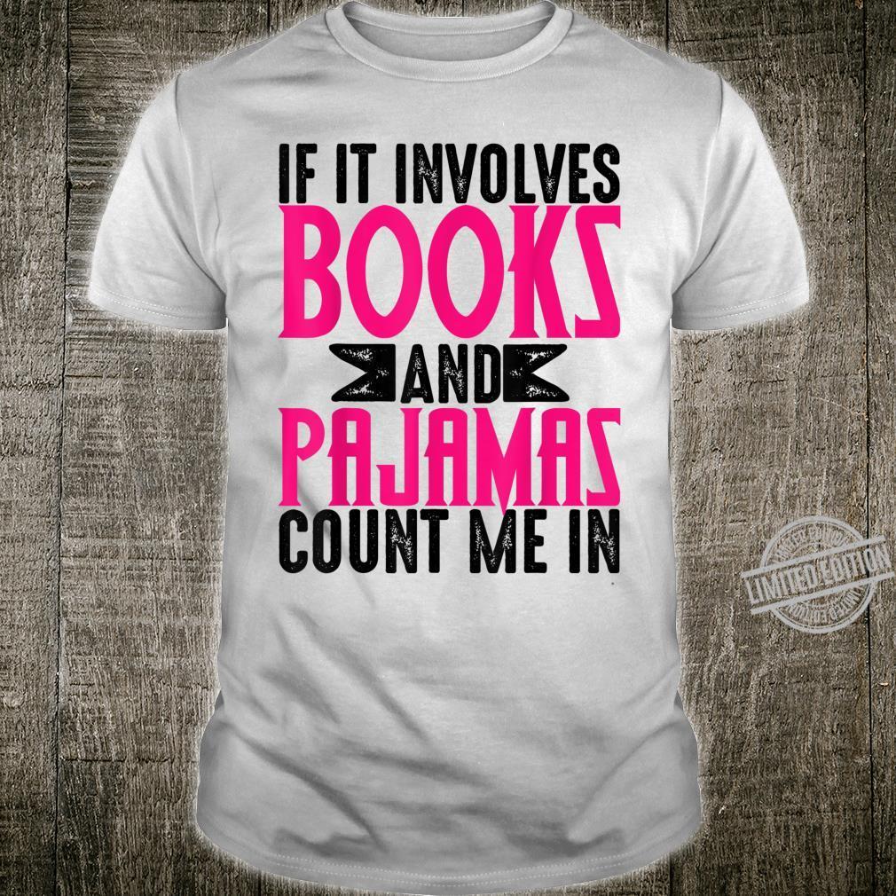 If It Involves Books Pajamas Cool Fictions Shirt