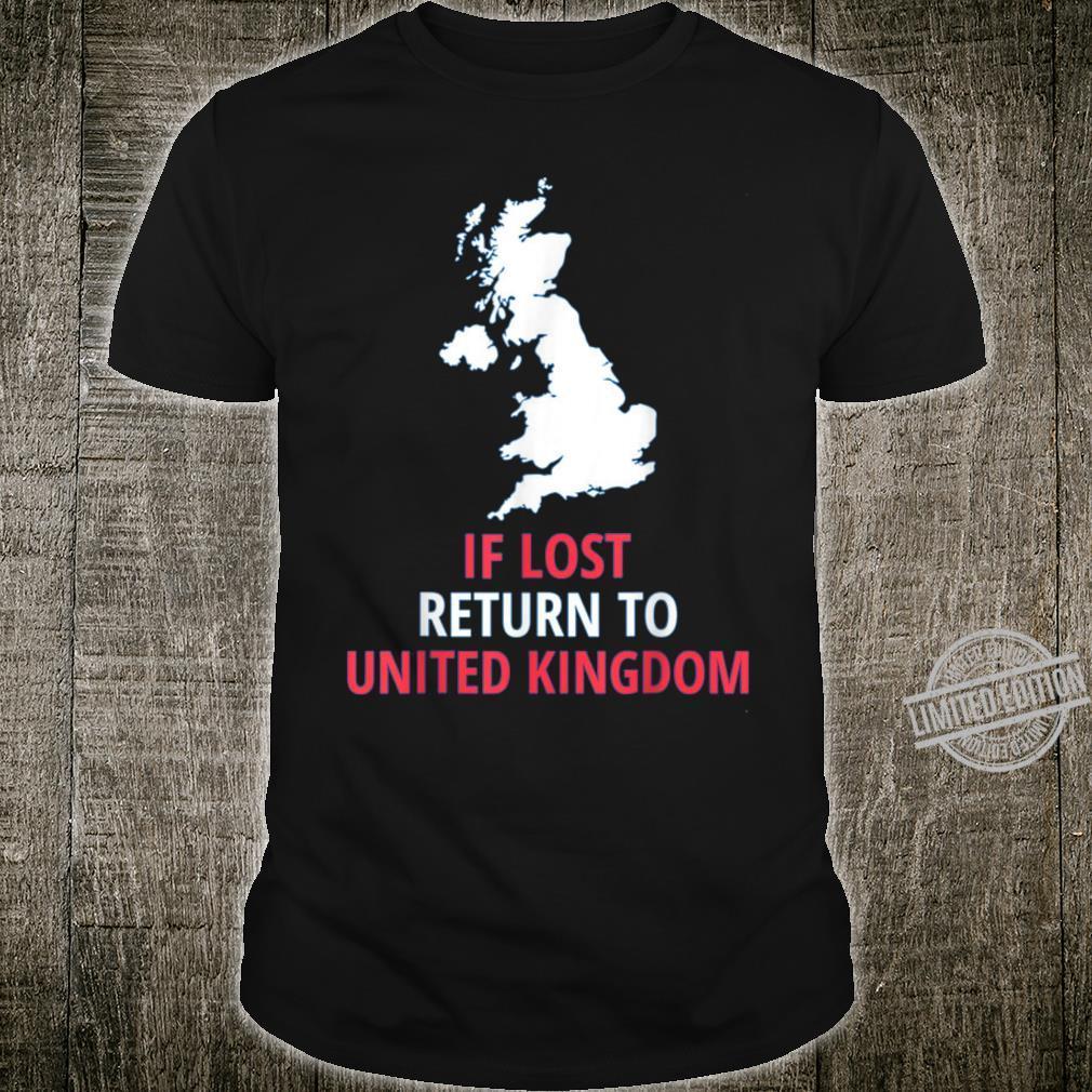 If Lost Return To UK Patriotic Patriotism Cool Cute Shirt