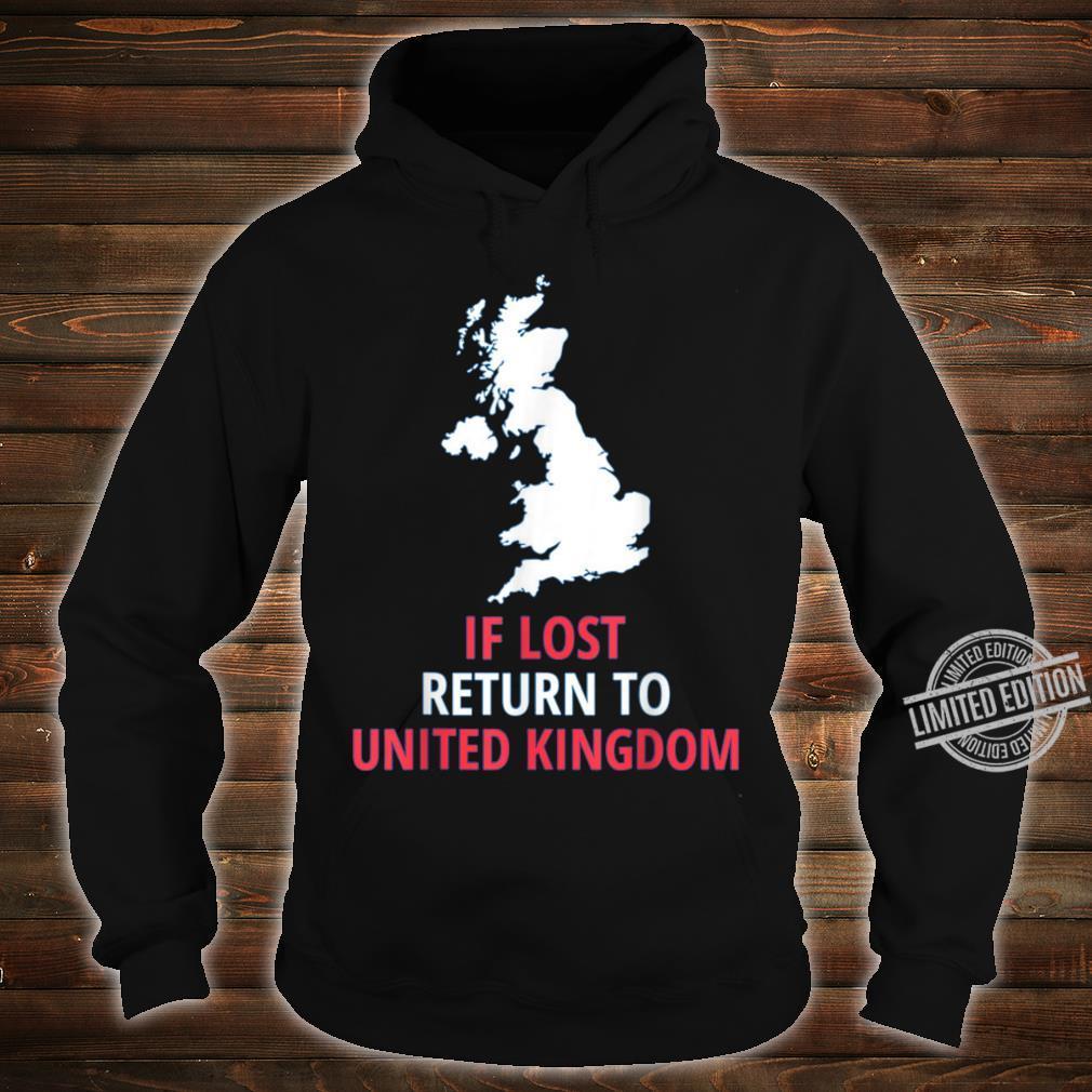 If Lost Return To UK Patriotic Patriotism Cool Cute Shirt hoodie