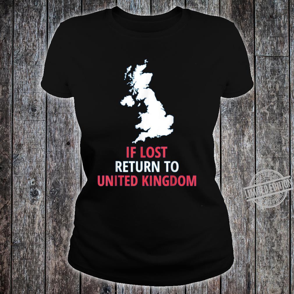 If Lost Return To UK Patriotic Patriotism Cool Cute Shirt ladies tee