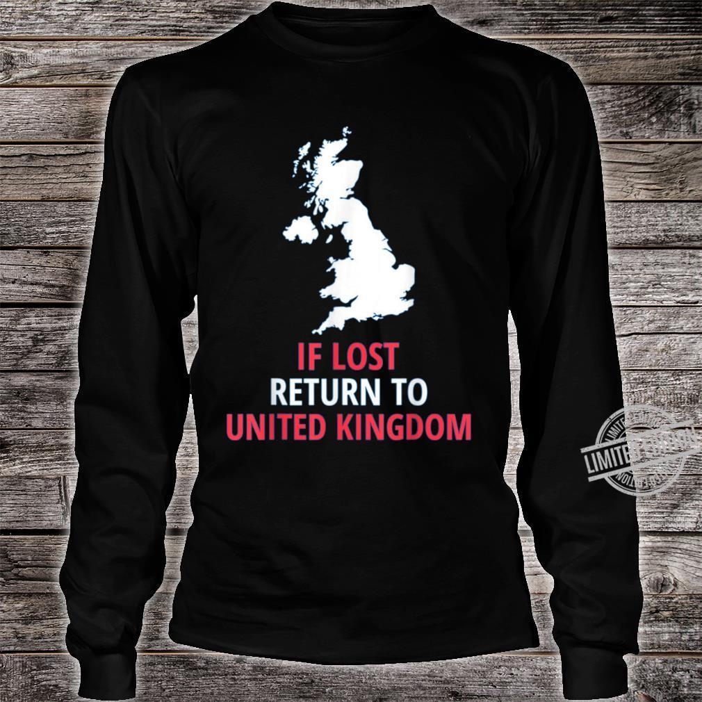 If Lost Return To UK Patriotic Patriotism Cool Cute Shirt long sleeved