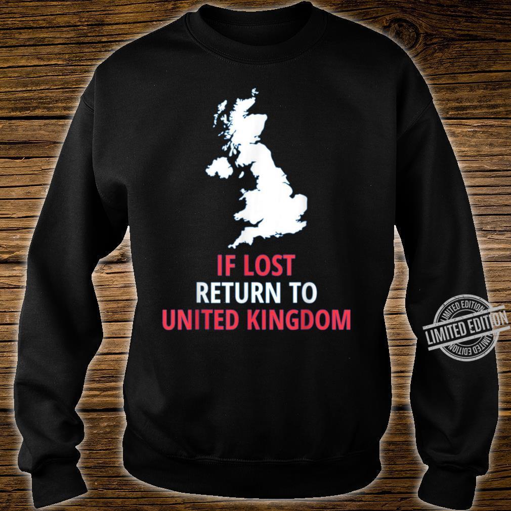 If Lost Return To UK Patriotic Patriotism Cool Cute Shirt sweater