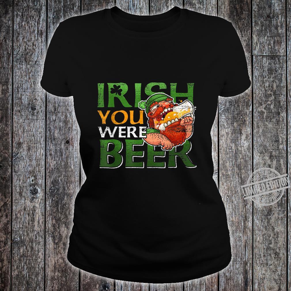 Irish You Were Beer Saint Patricks Day Shirt ladies tee