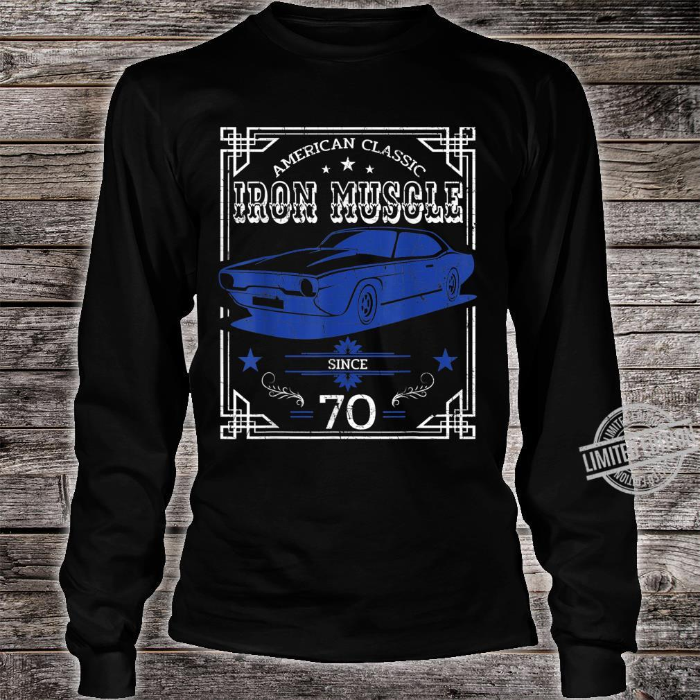 Iron Muscle Classic American Car Design Since 70 Shirt long sleeved