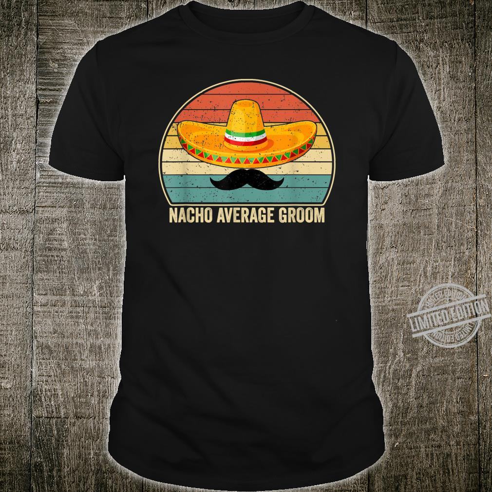 Mens Nacho Average Mexico Groom Shirt Vintage Shirt