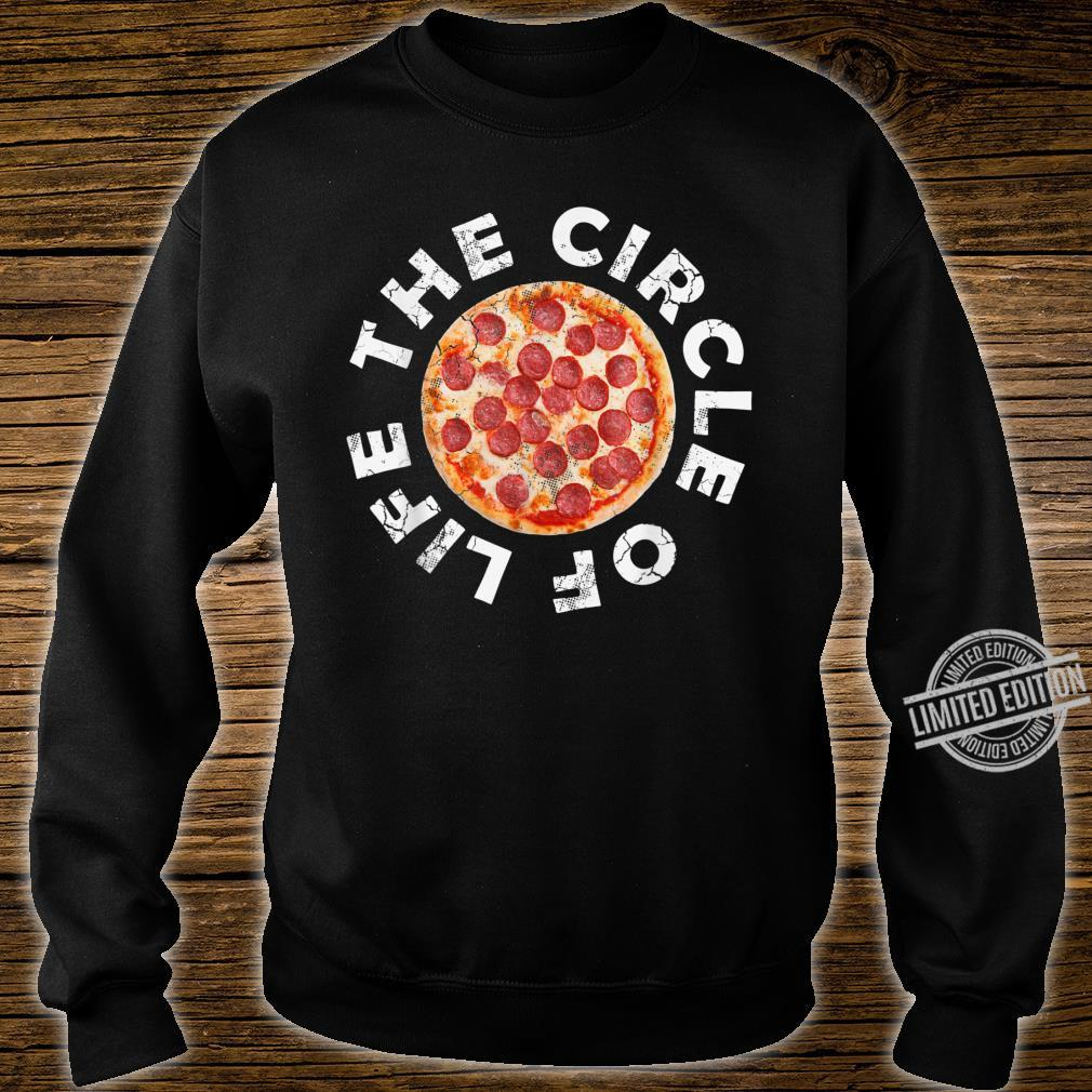 Pizza The Circle Of Life Italian Italia Italy Italiano Food Shirt sweater
