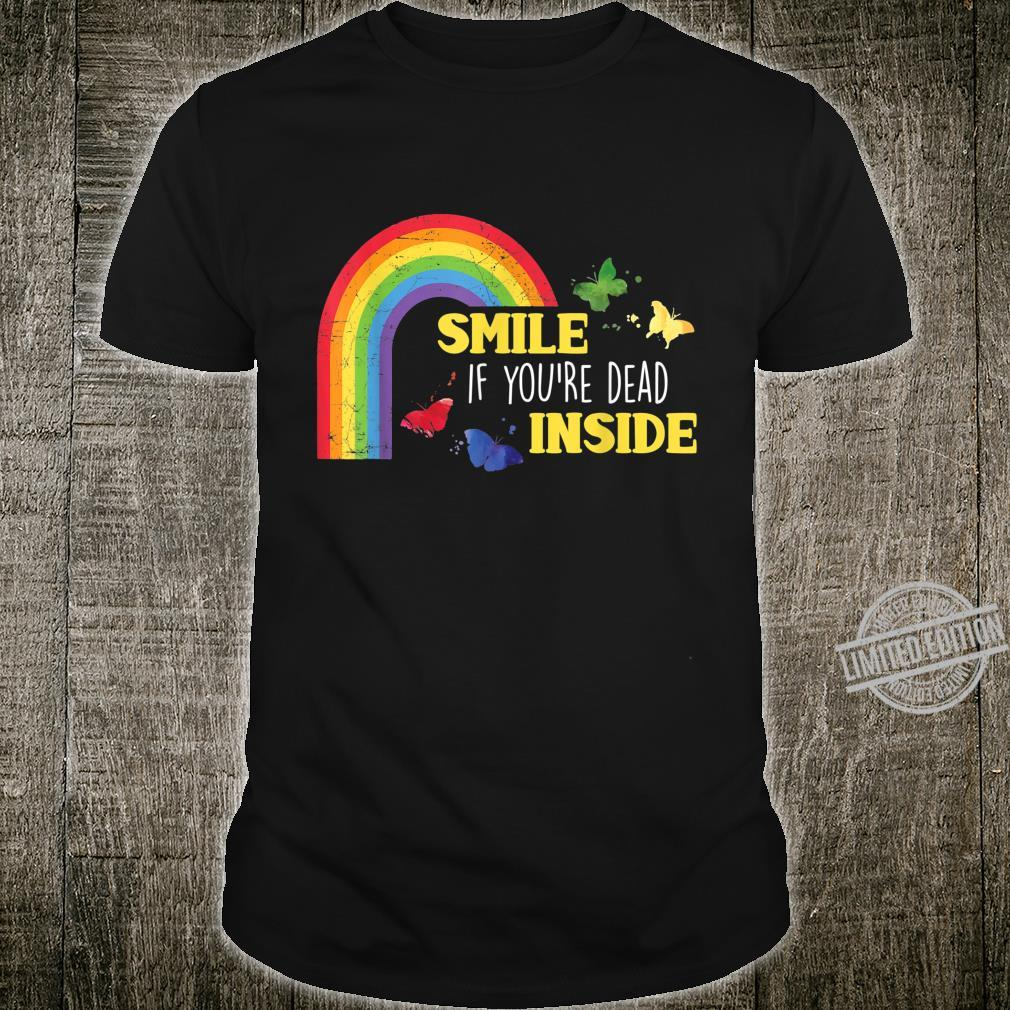 Smile If You're Dead Inside Rainbow Humor Vintage Sayings Shirt