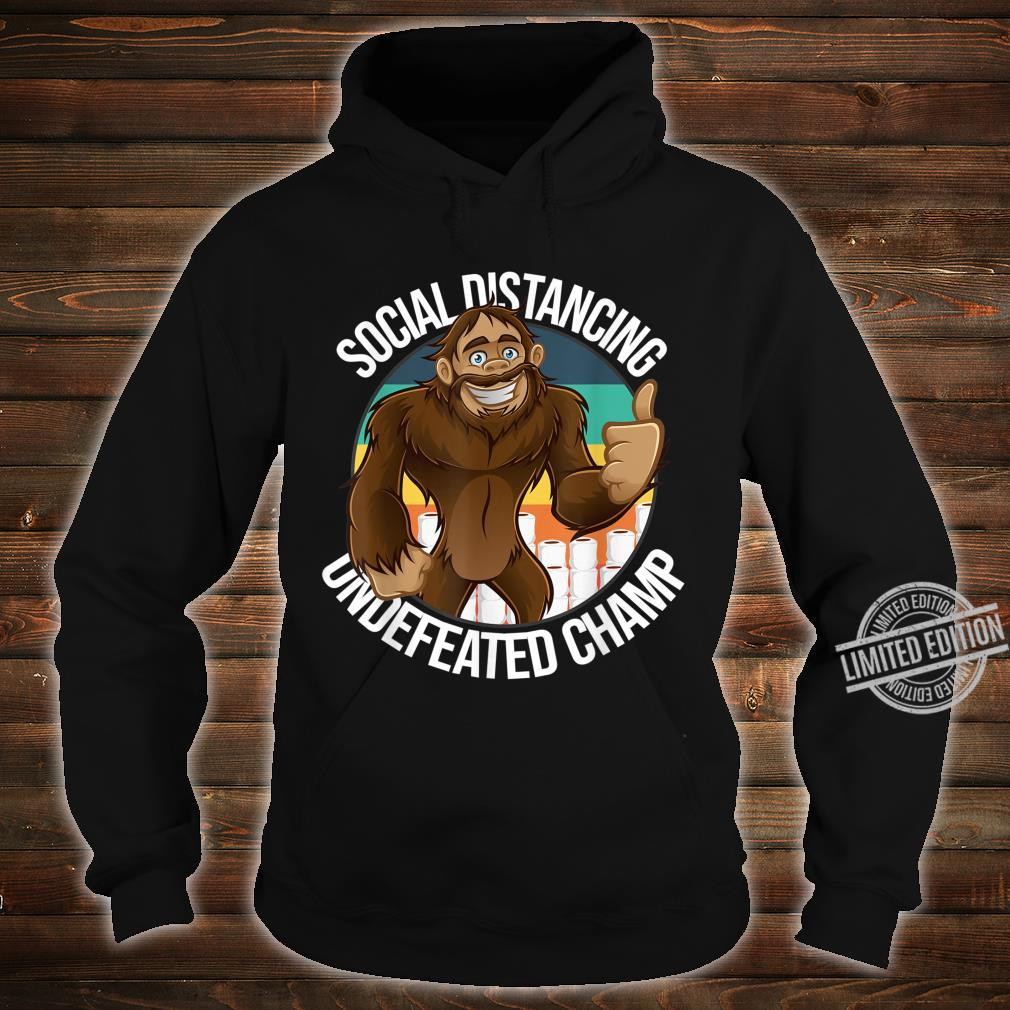 Smiling Thumbs Up Bigfoot Social Distancing Undefeated Champ Shirt hoodie