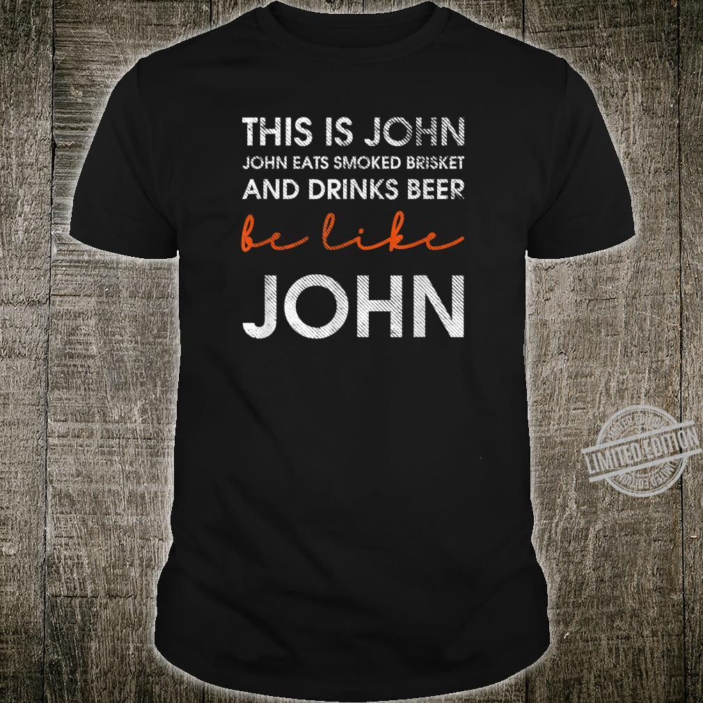 Smoked Meat Lover Drink Beers Be Like John Shirt