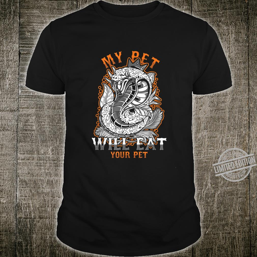 Snake Python Mamba Exotic Pet Owner My Pet Will Eat Shirt