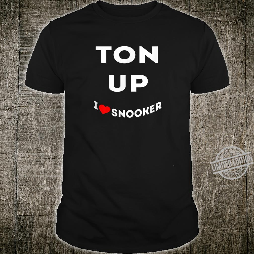 Snooker I love Snooker Ton Up Shirt