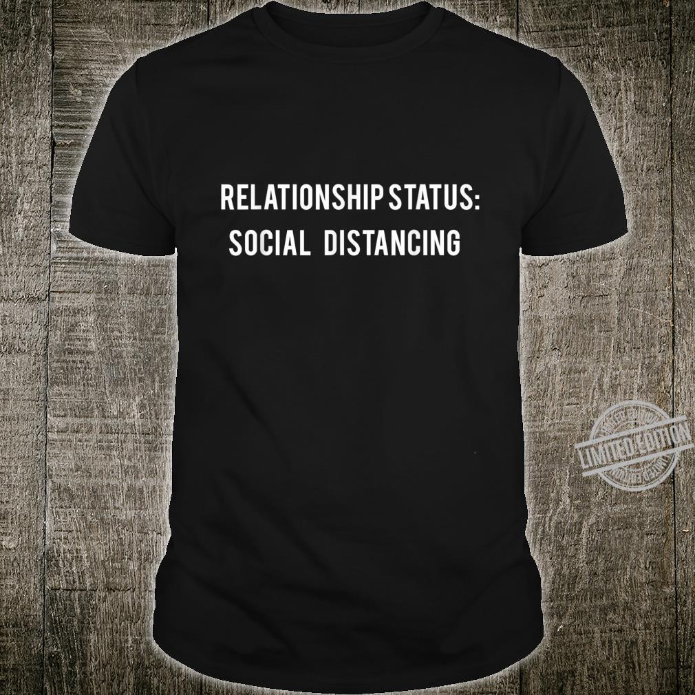 Social Distancing Relationship Status Virus Introvert Shirt