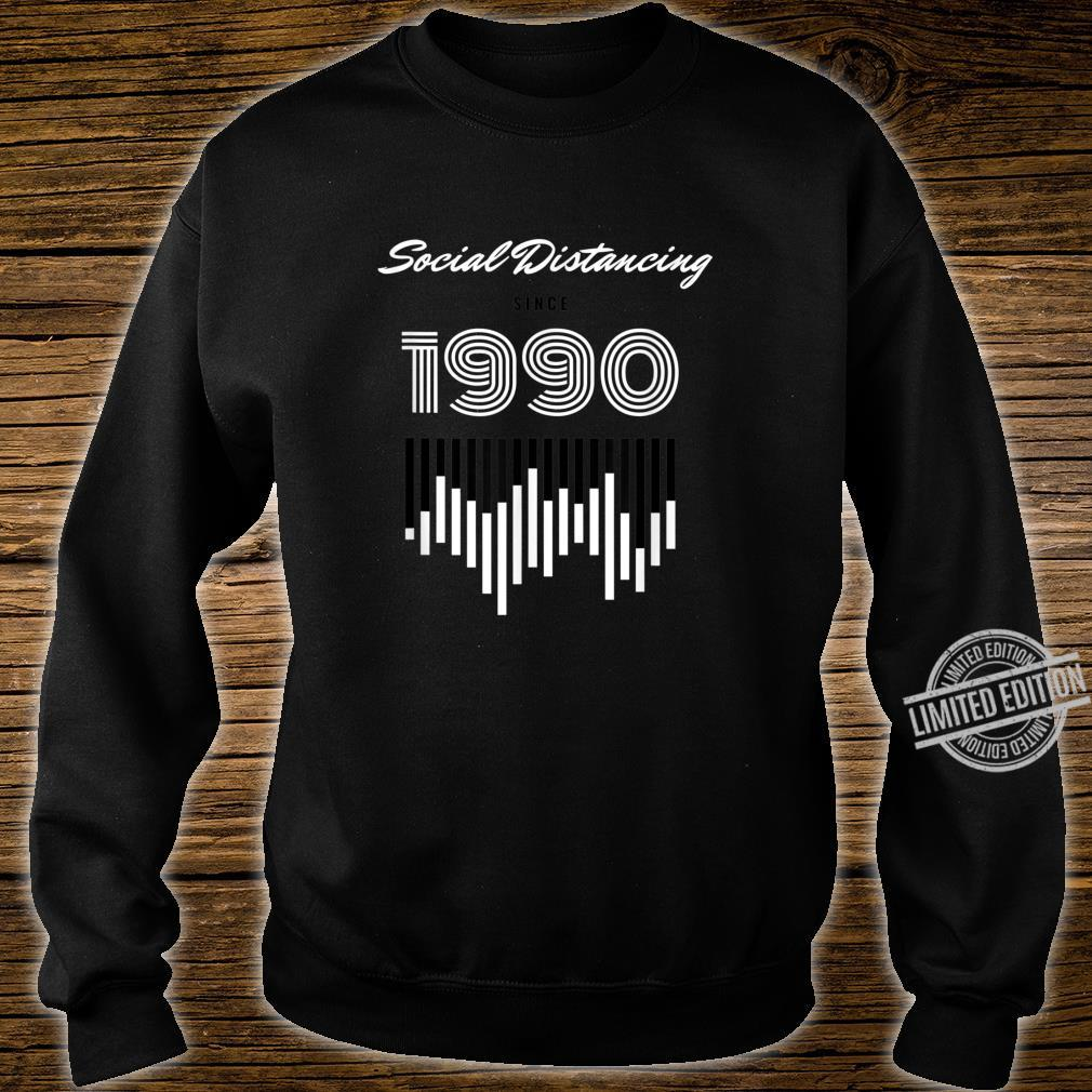 Social Distancing Since 1990 Shirt sweater
