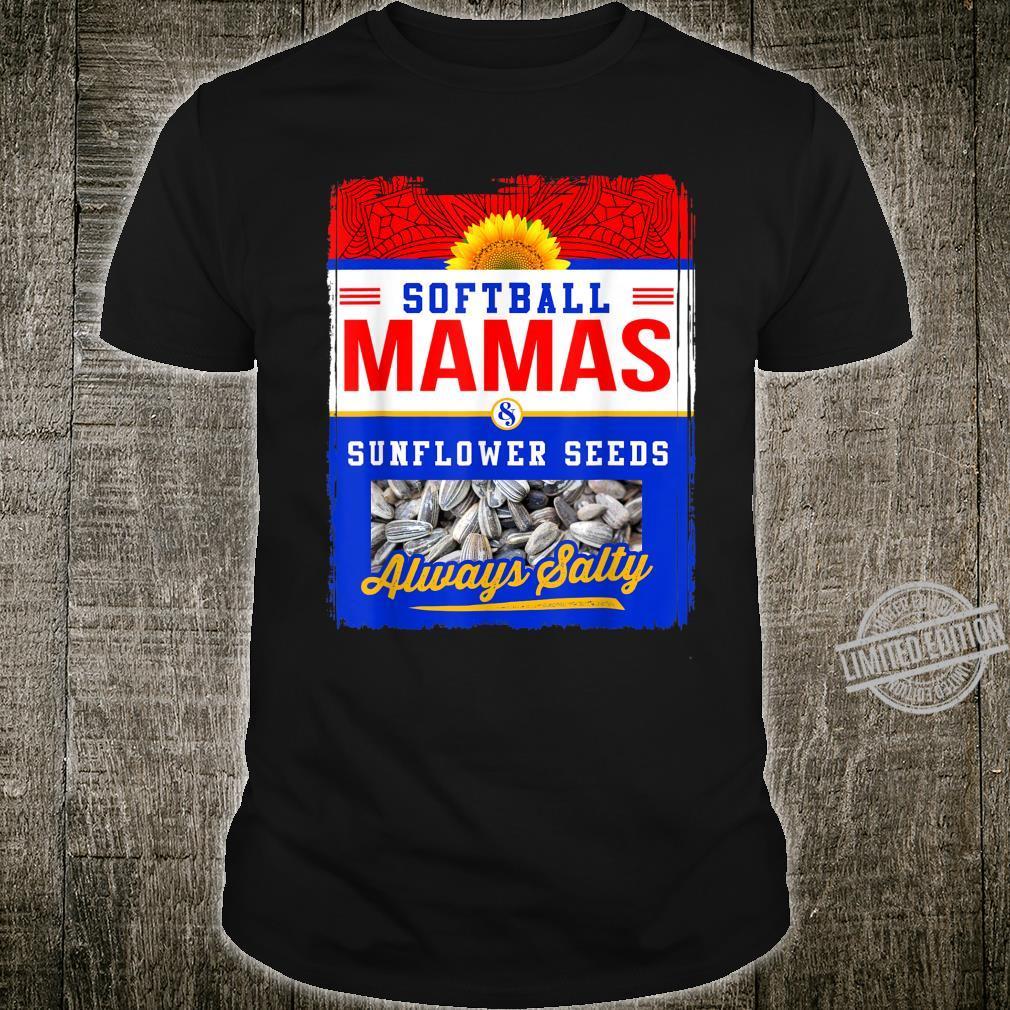 Softball Mamas and Sunflower Seeds Always Salty Shirt Shirt