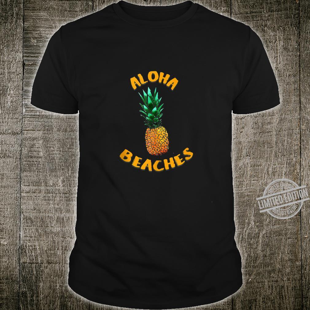 Summer Vacation Aloha Beaches Pinneapple Shirt