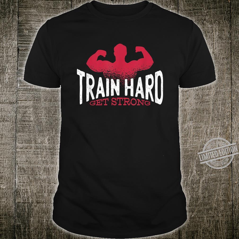 TRAIN HARD GET STRONG Sport Training Fitness Shirt