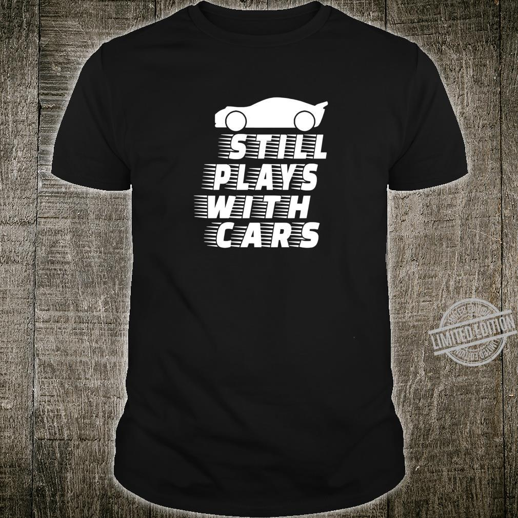 TShirt's Still plays with cars Engine Mechanic Shirt